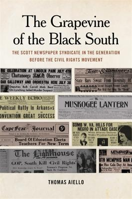 The Grapevine of the Black South: The Scott Newspaper Syndicate in the Generation Before the Civil Rights Movement