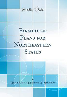 Farmhouse Plans for Northeastern States (Classic Reprint)
