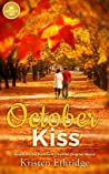 October Kiss by Kristen Ethridge
