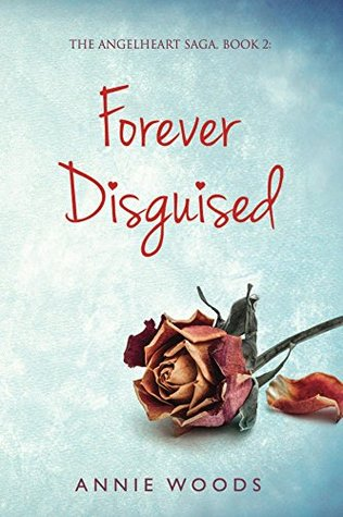 Forever Disguised by Annie              Woods