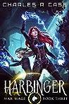 Harbinger (War Mage Chronicles, #3)