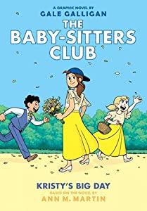 Kristy's Big Day (Baby-Sitters Club Graphic Novels #6)