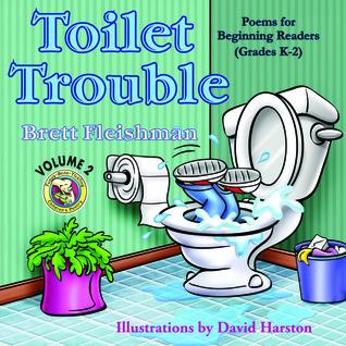 Toilet Trouble: Poems for Beginner Readers (Grades K-2), Volume 2