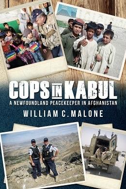 Cops in Kabul: A Newfoundland Peacekeeper in Afghanistan