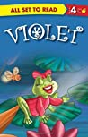 Violet: All Set to Read