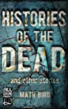 Histories of the Dead and Other Stories