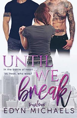 Until We Break (Trust Duet Book 1)