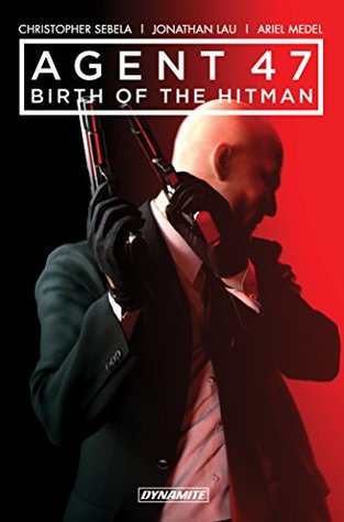 Agent 47 Birth Of The Hitman Vol 1 By Christopher Sebela