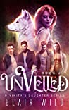 Unveiled: Reverse Harem Paranormal Romance, Book 2 (Divinity's Daughter)