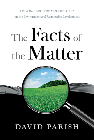 The Facts of the Matter: Looking Past Today's Rhetoric on the Environment and Responsible Development