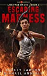 Escaping Madness- A Kurtherian Gambit Series (Age Of Madness: Live Free Or Die, #3)
