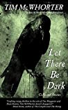 Let There Be Dark