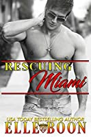 Rescuing Miami (Miami Nights Book 2)