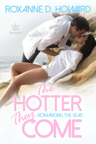 The Hotter They Come (Romancing the Seas, #1)