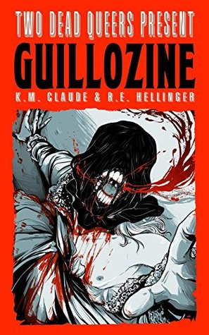 Guillozine by K.M. Claude