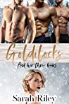 Goldilocks and he...