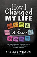 How I Changed My Life in a Year!