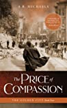 The Price of Compassion (The Golden City, #4)