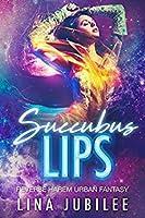 Succubus Lips (Succubus Sirens #1)
