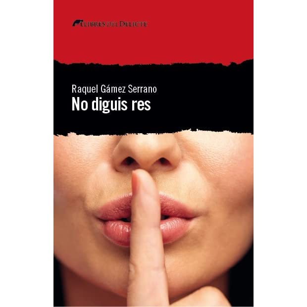 No diguis res by Raquel Gámez Serrano