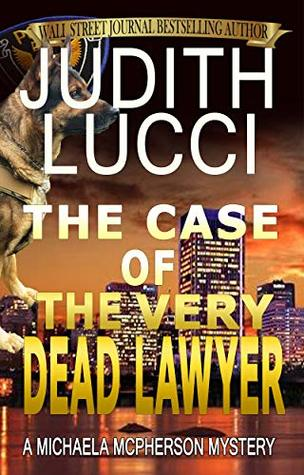 The Case of the Very Dead Lawyer (Michaela McPherson #4)