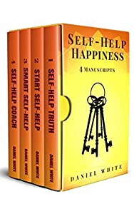 Self-Help Happiness: 4-IN-1 Bundle - The #1 Self-Trasformation Proven Approaches Collection to Get Out of Depression, Anxiety, Stress, Bad Habits and Bad ... Get a New Life) (Self-Help Series Book 5)