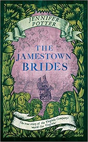 The Jamestown Brides: The untold story of England's 'maids for Virginia'
