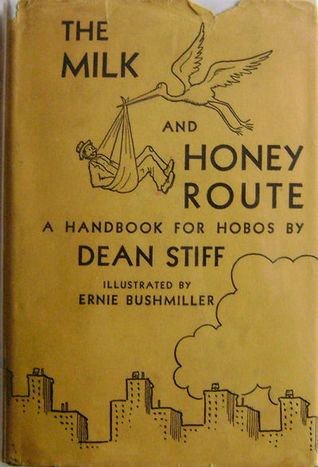 The Milk and Honey Route: A Handbook for Hobos