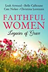 Faithful Women: Legacies of Grace