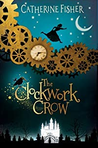 The Clockwork Crow (The Clockwork Crow #1)