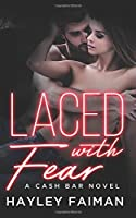 Laced with Fear (Cash Bar) (Volume 1)