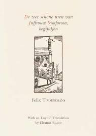 De zeer schone uren van juffrouw Symforosa, begijntjen/The Book of Days of Symphorosa, Little Sister of the Beguines