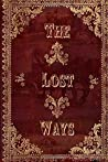 The Lost Ways: Guide to Surviving Whenever & Wherever