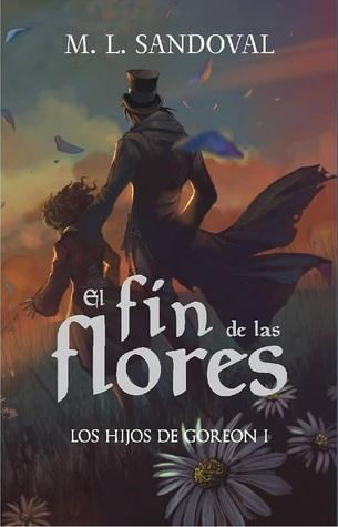 El fin de las flores (Los hijos de Goreon I)