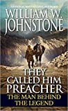 They Called Him Preacher: The Man Behind the Legend (First Mountain Man #5-6)