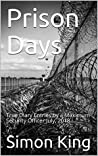 Prison Days: True Diary Entries by a Maximum Security Officer July, 2018