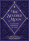 The Severed Moon:...