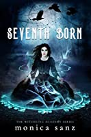 Seventh Born (The Witchling Academy, #1)