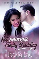 Not Another Family Wedding (Chin-Williams, #1)