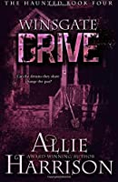 Winsgate Drive (The Haunted) (Volume 4)