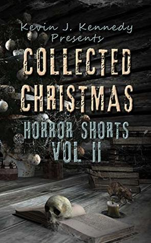 Collected Christmas Horror Shorts, Vol. II