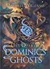 Dominic's Ghosts