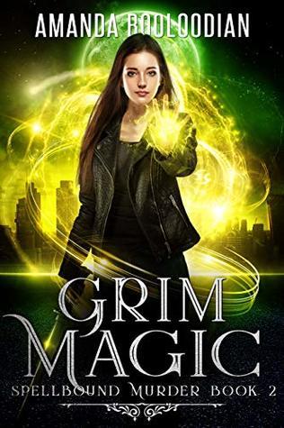 Grim Magic by Amanda Booloodian