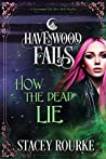How the Dead Lie (Havenwood Falls #17)