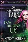 How the Dead Lie (Havenwood Falls #17)
