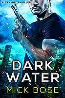Dark Water (Dan Roy #2)