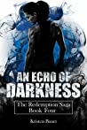 An Echo of Darkness (The Redemption Saga, #4)