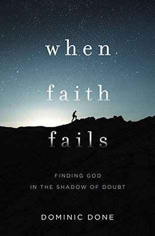 When Faith Fails by Dominic Done