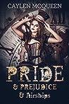 Pride & Prejudice & Airships (Steampunk Pride & Prejudice Book 1)