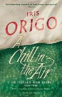 a chill in the air an italian war diary 1939 1940 by iris origo